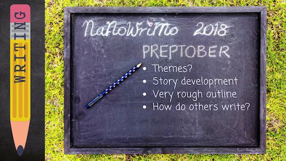 NaNoWriMo Nov 2018-Preptober-1